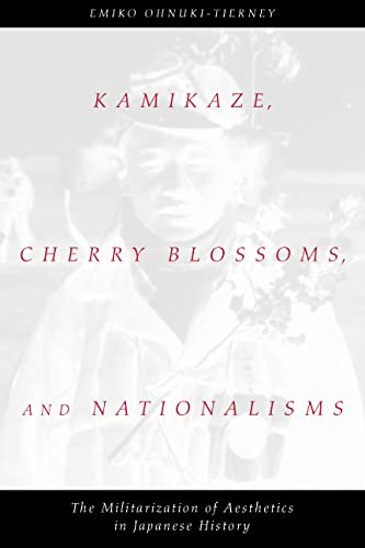 9780226620909: Kamikaze, Cherry Blossoms, and Nationalisms: The Militarization of Aesthetics in Japanese History