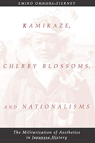 9780226620916: Kamikaze, Cherry Blossoms, and Nationalisms: The Militarization of Aesthetics in Japanese History