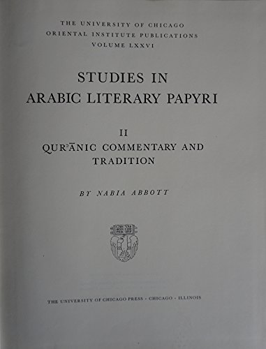 9780226621777: Studies in Arabic Literary Papyri, Volume 2: Quranic Commentary and Tradition (Oriental Institute Publications) (v. 2)