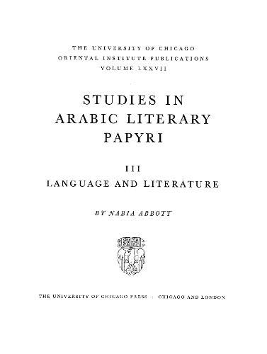 9780226621784: Studies in Arabic Literary Papyri. Volume III: Language and Literature y Nabia Abbott: Language and Literature v. 3 (Oriental Institute Publications)