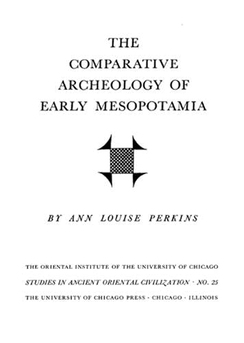 9780226623962: The Comparative Archaeology of Early Mesopotamia (Studies in Ancient Oriental Civilizations)
