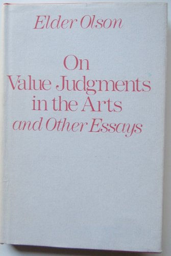 ON VALUE JUDGMENTS IN THE ARTS AND OTHER ESSAYS. Inscribed and signed by Elder Olson.: Olson, Elder