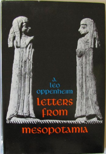 9780226631905: Letters from Mesopotamia: Official Business, and Private Letters on Clay Tablets from Two Millennia