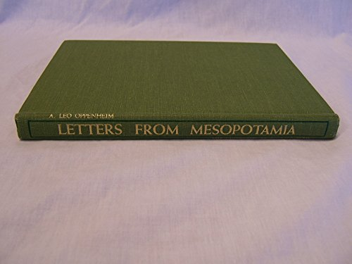 Letters from Mesopotamia : Official, Business, and: A. Leo Oppenheim