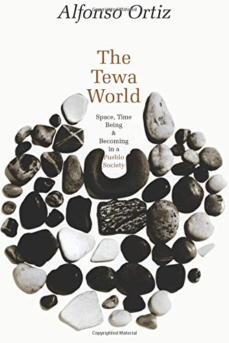 9780226633077: The Tewa World: Space, Time, Being and Becoming in a Pueblo Society