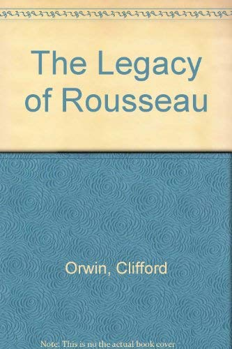 9780226638553: The Legacy of Rousseau