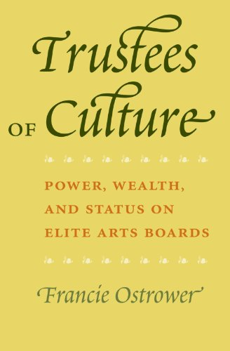 9780226639673: Trustees of Culture: Power, Wealth, and Status on Elite Arts Boards