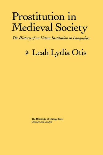 Prostitution in Mediaeval Society: The History of an Urban Institution in Languedoc: Leah Lydia ...