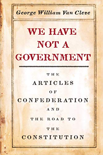 9780226641522: We Have Not a Government: The Articles of Confederation and the Road to the Constitution
