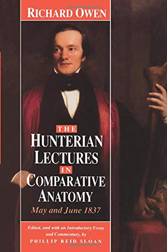 9780226641904: The Hunterian Lectures in Comparative Anatomy, May & June 1837 (Paper)