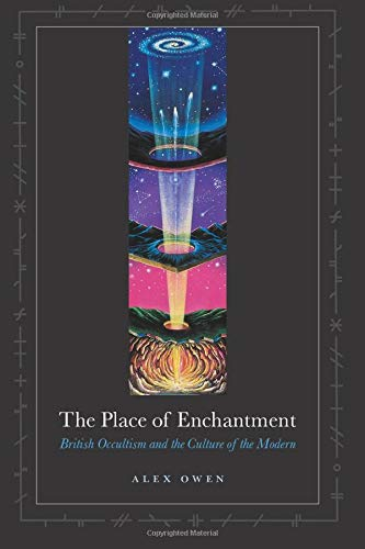 9780226642048: The Place of Enchantment: British Occultism and the Culture of the Modern