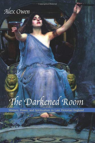 9780226642055: The Darkened Room: Women, Power, and Spiritualism in Late Victorian England