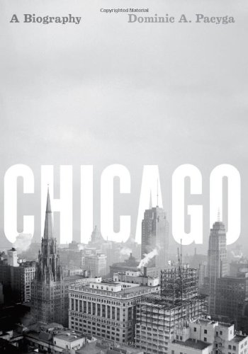 9780226644318: Chicago: A Biography