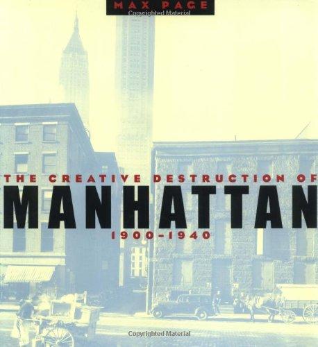 9780226644691: The Creative Destruction of Manhattan, 1900-1940 (Historical Studies of Urban America)