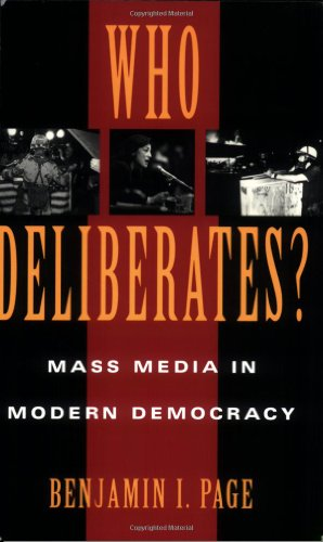 9780226644738: Who Deliberates?: Mass Media in Modern Democracy (American Politics and Political Economy Series)