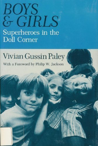 9780226644905: Boys and Girls: Superheroes in the Doll Corner
