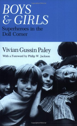 Boys and girls : superheroes in the doll corner.: Paley, Vivian Gussin