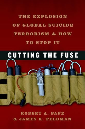9780226645605: Cutting the Fuse: The Explosion of Global Suicide Terrorism and How to Stop It