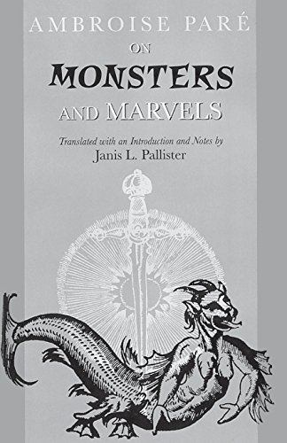 On Monsters and Marvels: Pare, Ambroise; Pallister,