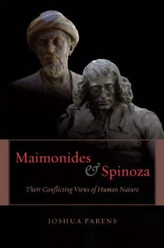 Maimonides and Spinoza: Their Conflicting Views of Human Nature: Parens, Joshua