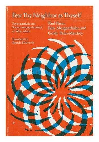 9780226645834: Fear Thy Neighbor As Thyself: Psychoanalysis and Society Among the Anyi of West Africa