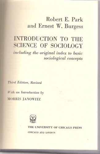Introduction to the Science of Sociology, Including: Park, Robert Ezra