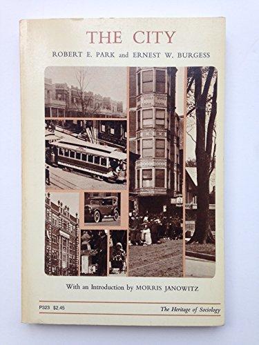 The City: Robert E Park; Ernest Watson Burgess