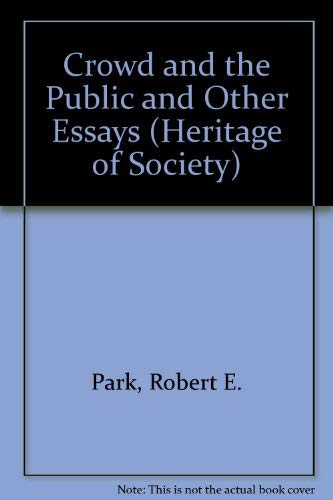 9780226646107: The Crowd and the Public and Other Essays (Heritage of Sociology Series)