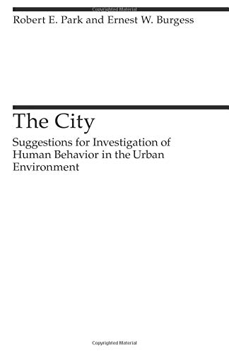 9780226646114: The City: Suggestions for Investigation of Human Behavior in the Urban Environment (Heritage of Sociology Series)