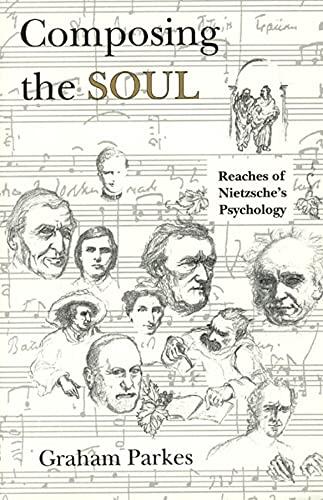 Composing the Soul: Reaches of Nietzsche's Psychology: Parkes, Graham
