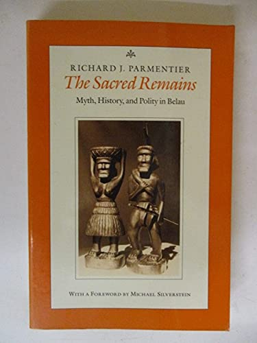 9780226646961: The Sacred Remains: Myth History and Polity in Belau