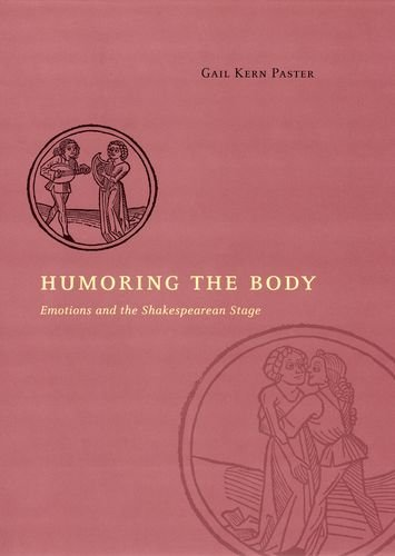 9780226648477: Humoring the Body: Emotions and the Shakespearean Stage