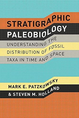 9780226649375: Stratigraphic Paleobiology: Understanding the Distribution of Fossil Taxa in Time and Space