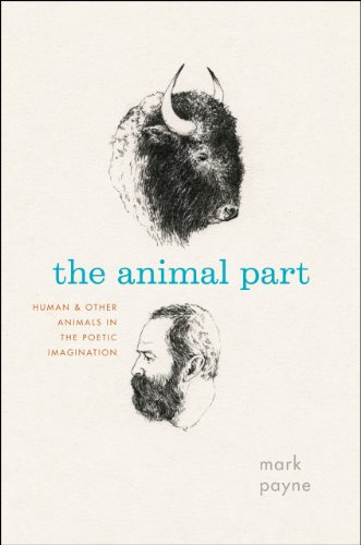 9780226650845: The Animal Part: Human and Other Animals in the Poetic Imagination