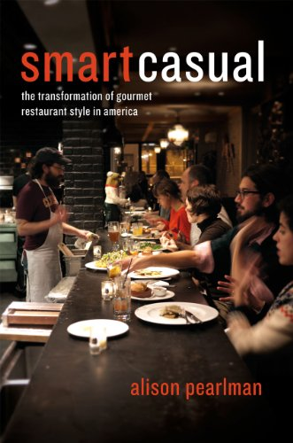 9780226651408: Smart Casual: The Transformation of Gourmet Restaurant Style in America