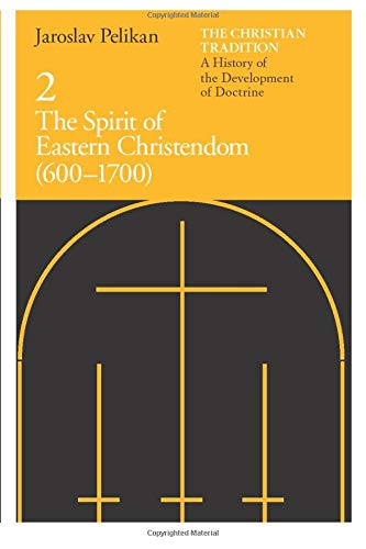 9780226653730: The Christian Tradition: A History of the Development of Doctrine, Vol. 2: The Spirit of Eastern Christendom (600-1700) (Volume 2)