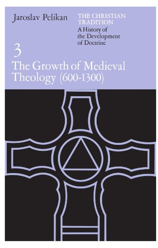 9780226653754: The Christian Tradition: A History of the Development of Doctrine, Vol. 3: The Growth of Medieval Theology (600-1300)