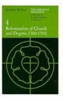 9780226653761: The Christian Tradition: A History of the Development of Doctrine, Vol. 4: Reformation of Church and Dogma (1300-1700) (v. 4)