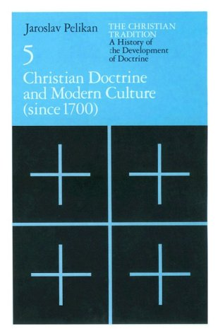 9780226653785: Christian Doctrine and Modern Culture (since 1700) [The Christian Tradition: A History of the Development of Doctrine, Vol. 5]