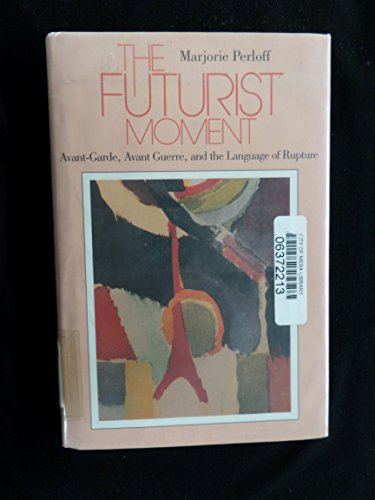 9780226657318: The Futurist Movement: Avant-garde, Avant Guerre and the Language of Rupture
