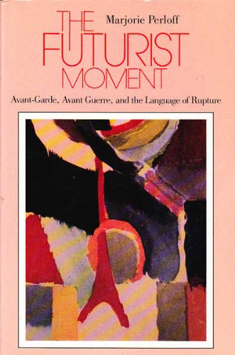 9780226657325: The Futurist Movement: Avant-garde, Avant Guerre and the Language of Rupture