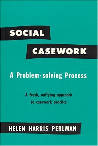 9780226660332: Social Casework: A Problem-Solving Process--A Fresh, Unifying Approach to Casework Practice