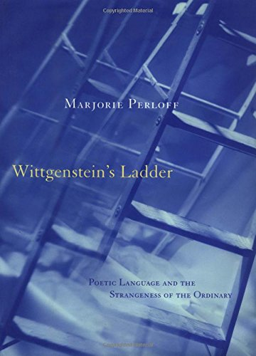 9780226660585: Wittgenstein's Ladder: Poetic Language and the Strangeness of the Ordinary