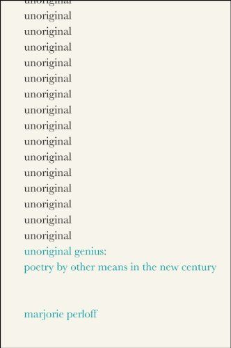 9780226660615: Unoriginal Genius: Poetry by Other Means in the New Century