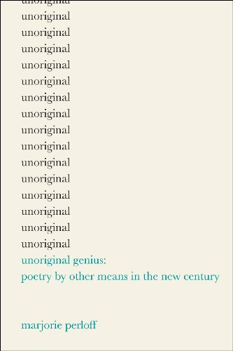 9780226660622: Unoriginal Genius: Poetry by Other Means in the New Century