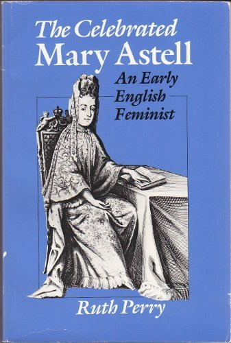 The Celebrated Mary Astell: An Early English: Perry, Ruth
