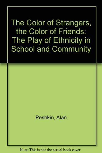 9780226662008: The Color of Strangers, the Color of Friends