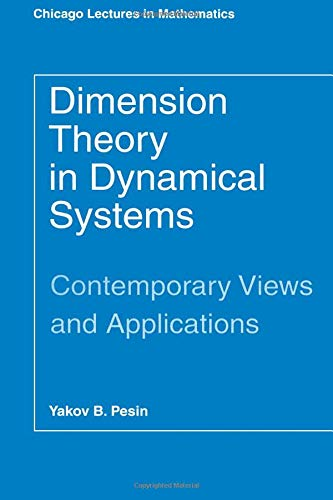 9780226662220: Dimension Theory in Dynamical Systems: Contemporary Views and Applications (Chicago Lectures in Mathematics)