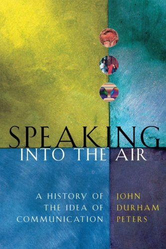 9780226662770: Speaking into the Air: A History of the Idea of Communication