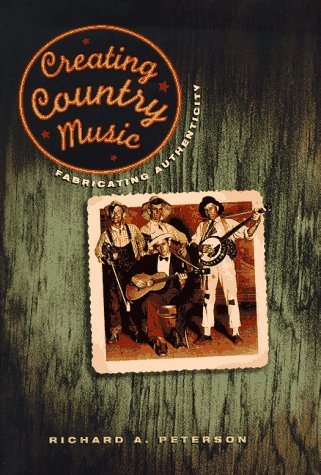 9780226662848: Creating Country Music: Fabricating Authenticity